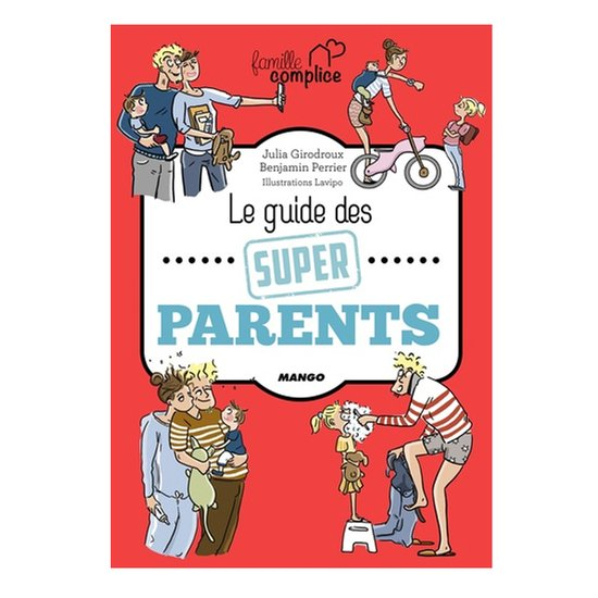 Famille complice Le guide des super parents    de Mango